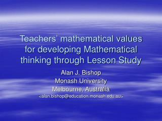Teachers' mathematical values for developing Mathematical thinking through Lesson Study