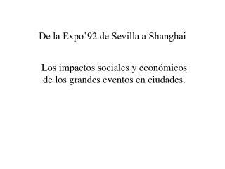 De la Expo�92 de Sevilla a Shanghai
