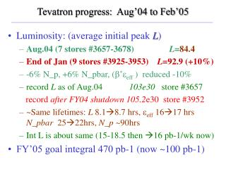 Tevatron progress:  Aug'04 to Feb'05