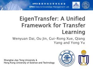 EigenTransfer : A Unified Framework for Transfer Learning