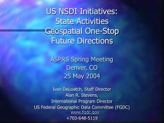 US NSDI Initiatives: State Activities Geospatial One-Stop Future Directions