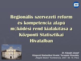 Dr. Kárpáti József Központi Statisztikai Hivatal, Tervezési főosztály