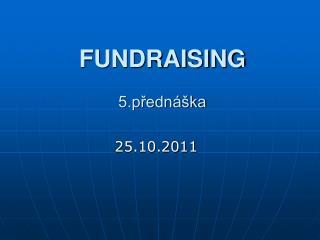 FUNDRAISING 5.p?edn�ka
