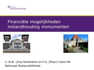 Financiële mogelijkheden instandhouding monumenten