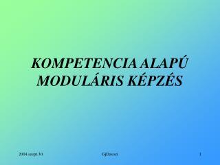 KOMPETENCIA ALAPÚ MODULÁRIS KÉPZÉS