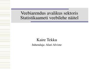 Veebiarendus avalikus sektoris Statistikaameti veebilehe näitel