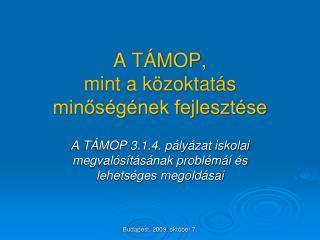 A TÁMOP,  mint a közoktatás minőségének fejlesztése