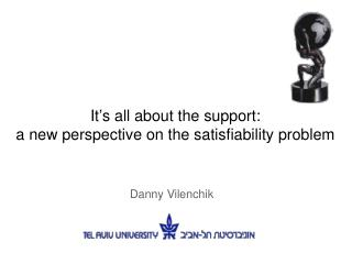 It's all about the support:  a new perspective on the satisfiability problem