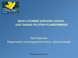 EESTI LIITUMINE EUROOPA LIIDUGA -  UUS TASAND POLIITIKA PLANEERIMISES