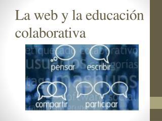 La web y la educación colaborativa
