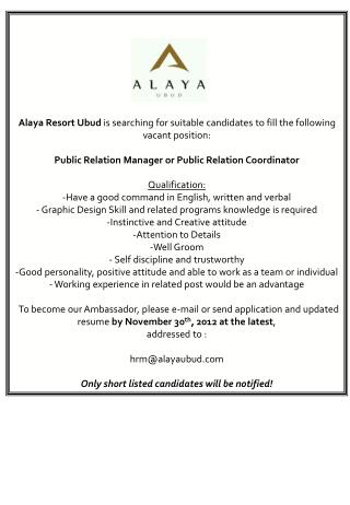 Alaya Resort Ubud  is searching for suitable candidates to fill the following vacant position: