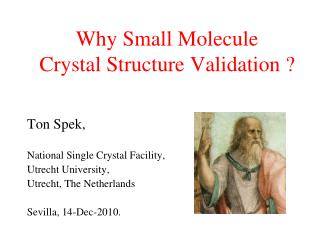 Why Small Molecule  Crystal Structure Validation ?