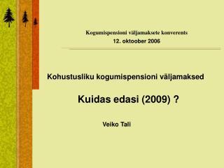 Kogumispensioni väljamaksete konverents  12. oktoober  2006