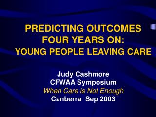 PREDICTING OUTCOMES FOUR YEARS ON:  YOUNG PEOPLE LEAVING CARE