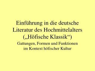 Einf hrung in die deutsche Literatur des Hochmittelalters  H fische Klassik