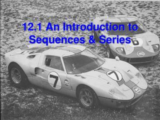 12.1 An Introduction to Sequences & Series