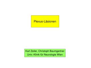 Karl Zeiler, Christoph Baumgartner Univ.-Klinik für Neurologie Wien
