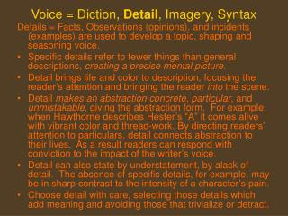 Voice = Diction,  Detail , Imagery, Syntax