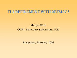 TLS REFINEMENT WITH REFMAC5