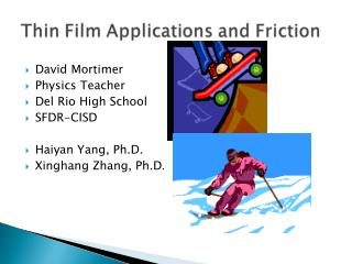 David Mortimer Physics Teacher Del Rio High School SFDR-CISD Haiyan Yang, Ph.D.