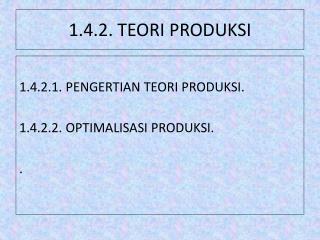 1.4.2. TEORI PRODUKSI