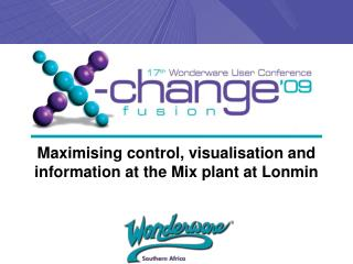 Maximising control, visualisation and information at the Mix plant at Lonmin