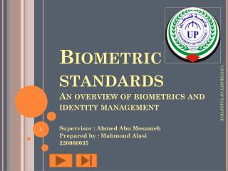 Biometric standards An overview of biometrics and identity management