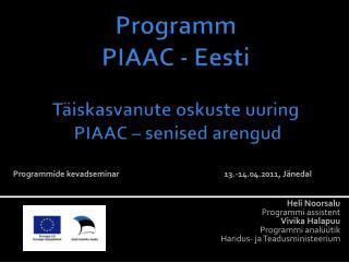 Programm  PIAAC - Eesti Täiskasvanute oskuste uuring  PIAAC – senised arengud