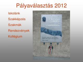 Pályaválasztás 2012