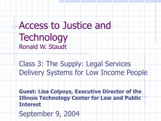 Access to Justice and Technology Ronald W. Staudt