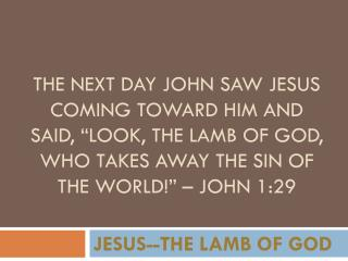 JESUS--THE LAMB OF GOD