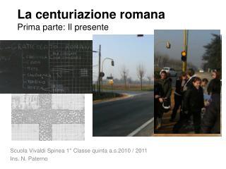 La centuriazione romana Prima parte: Il presente