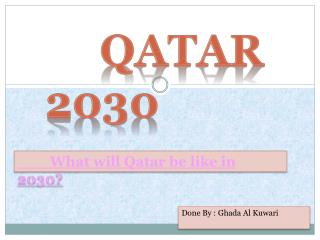 What will Qatar be like in 2030?