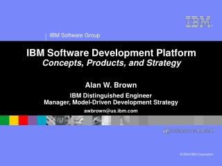 IBM Software Development Platform Concepts, Products, and Strategy
