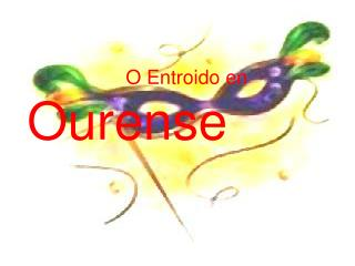 O Entroido en                                       Ourense