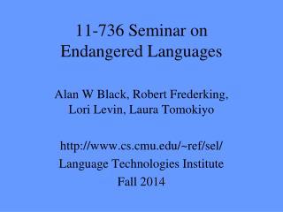 11-736 Seminar on  Endangered Languages