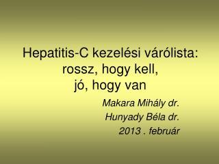 Hepatitis-C kezelési várólista:  rossz, hogy kell,  jó, hogy van