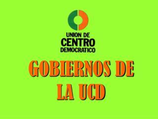 GOBIERNOS DE LA UCD