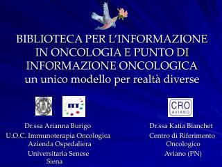Dr.ssa Arianna Burigo      Dr.ssa Katia Bianchet