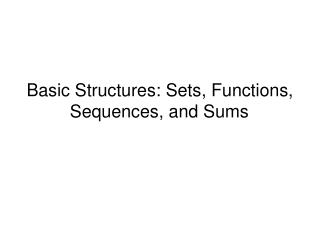 Basic Structures: Sets, Functions, Sequences, and Sums