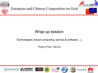 Wrap-up session Technologies (cloud computing, service & software…),  Thierry Priol / Hai Jin