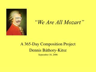 """We Are All Mozart"""