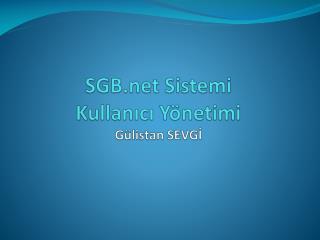 SGB Sistemi  Kullanıcı  Yönetimi Gülistan SEVGİ