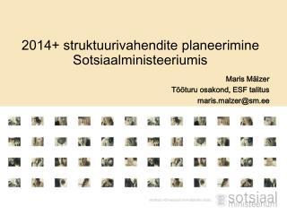 2014+ struktuurivahendite planeerimine Sotsiaalministeeriumis
