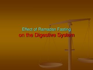 Effect of Ramadan Fasting  on the Digestive System