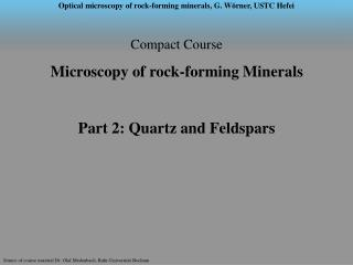 Compact Course  Microscopy of rock-forming Minerals Part 2: Quartz and Feldspars
