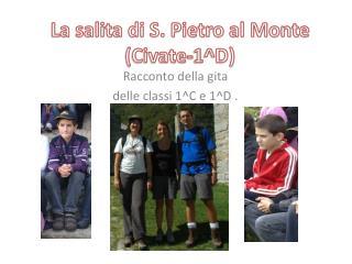 La salita di S. Pietro al Monte (Civate-1^D)