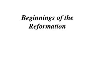 Beginnings of the Reformation