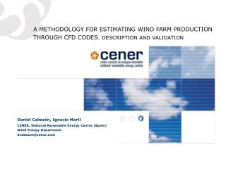 A METHODOLOGY FOR ESTIMATING WIND FARM PRODUCTION THROUGH CFD CODES.  DESCRIPTION AND VALIDATION