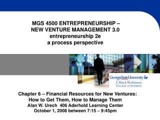 MGS 4500 ENTREPRENEURSHIP –  NEW VENTURE MANAGEMENT 3.0 entrepreneurship 2e  a process perspective